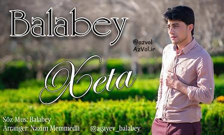 دانلود آهنگ آذربایجانی جدید Balabey به نام Xeta